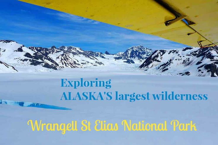 Exploring Alaska's largest wilderness area in Wrangell St Elias National Park  #Alaska #wilderness #glaciers #mountains