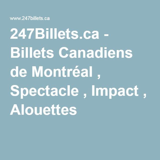 247Billets.ca - Billets Canadiens de Montréal , Spectacle , Impact , Alouettes