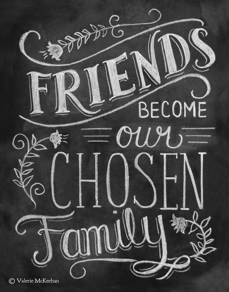 """""""Friends Become Our Chosen Family"""" - This sentimental print would make a perfect gift for a best friend who is as close as family! ♥ Our fine art chalkboard prints will bring the rustic charm of a cha"""
