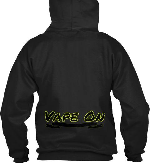 Vape On Black Sweatshirt Back