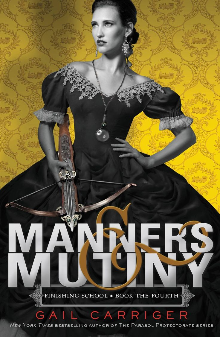 Manners & Mutiny by Gail Carriger | Series: Finishing School | November 3, 2015 | Juvenile Fiction, Steampunk |304 pages | Little, Brown Books for Young Readers