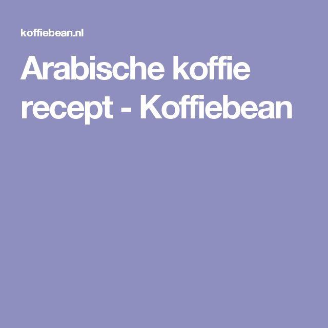 Arabische koffie recept - Koffiebean