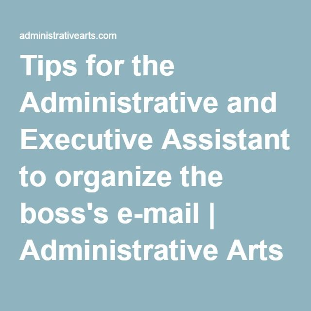 Tips for the Administrative and Executive Assistant to organize the boss's e-mail | Administrative Arts