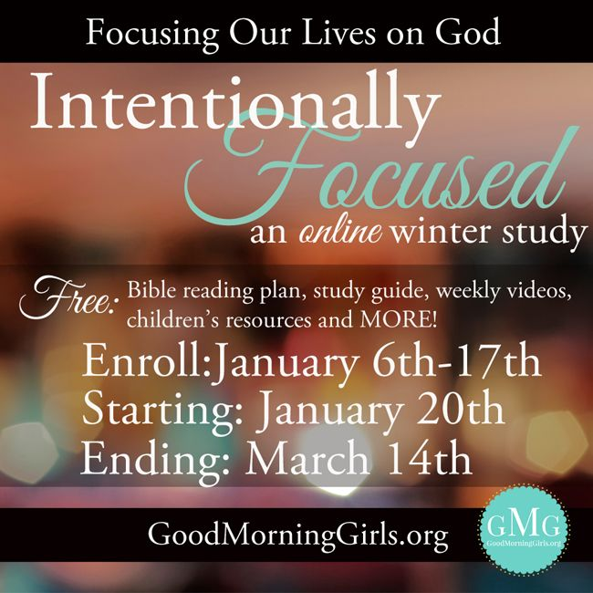 Join us starting January 20th for our NEW online Bible study! #GoodMorningGirls  Good Morning Girls- Intentionally Focused Bible Study