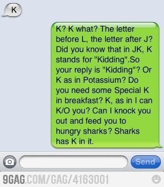 K just a KTexts, Pets Peeves, Remember This, Laugh, One Word, Funny Stuff, Letters, People, Messages