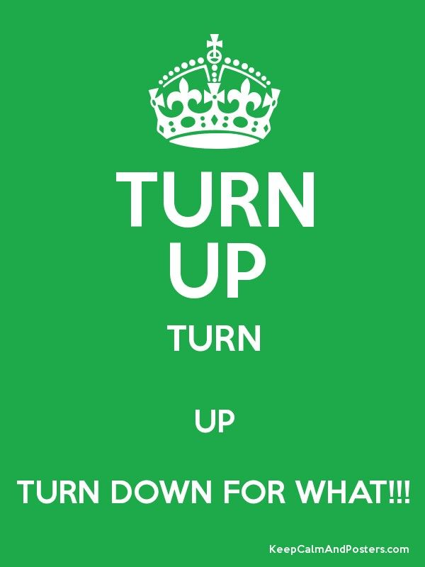 Turn Up quotes&pics