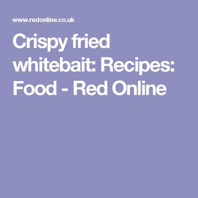 Crispy fried whitebait: Recipes: Food - Red Online