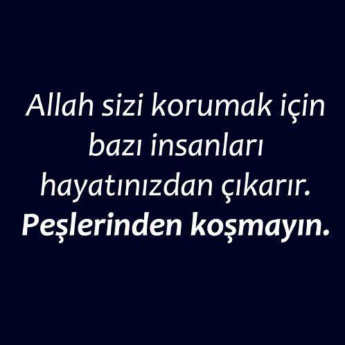 Allah sizi korumak için bazı insanları hayatınızdan çıkarır. Peşlerinden koşmayın !: