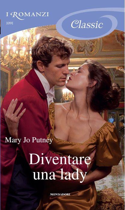 Romanzi 1091 – Mary Jo PUTNEY – Diventare una lady | i Romanzi Mondadori - Il Blog