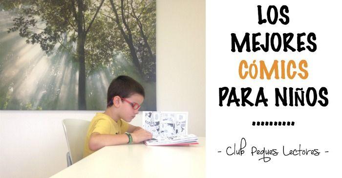 Te hablo de los mejores cómics para niños, sus ventajas y los beneficios que su lectura aporta en los niños: autonomía, motivación, fomento lector, promoción de la imaginación y la creatividad, etc.