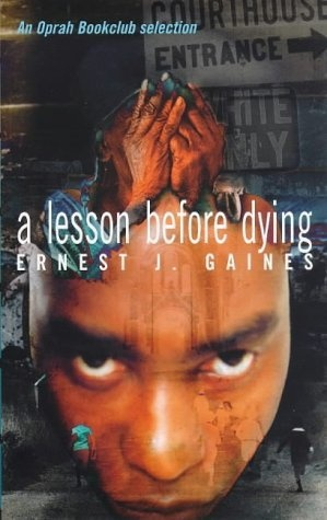 """a look at religion and heaven in a lesson before dying by ernest j gaines After reading the"""" lesson before dying """"by ernest j gaines the two characters  people look at her to step up and  ernest j gaines: a lesson before dying ."""