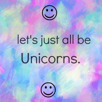 Let's just all be Unicorns. Changing this to my profile pic