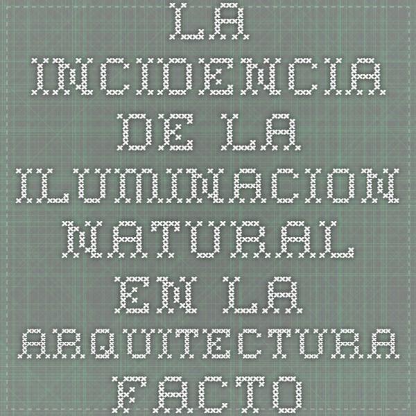 -Historia Luz natural y arquitectura -Influencia del medio ambiente -Las aberturas -El factor de la energia -El factor humano  www.farq.edu.uy