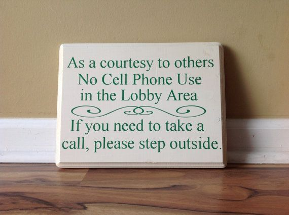 As A Courtesy To Others No Cell Phone Use In the by GAGirlDesigns, $24.00