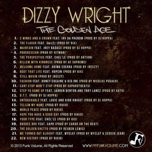 Here's the new mixtape from Dizzy Wright. Featuring appearances by Hopsin, Jarren Benton, SwizZz, Joey Bada$$, Wyclef, Logic, Kirk Knight, Honey Cocaine, Kid Ink and more. Also featuring production by DJ Hoppa, Cardo, 6ix, Supreme, SupaHotBeats and more. Download Here: The Golden Age Related Posts New Music: Dizzy Wright – World Peace (1) Music Video: [...]