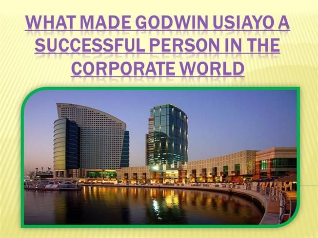 Godwin Usiayo A Successful Person In The Corporate World by godwin241304 via authorSTREAM