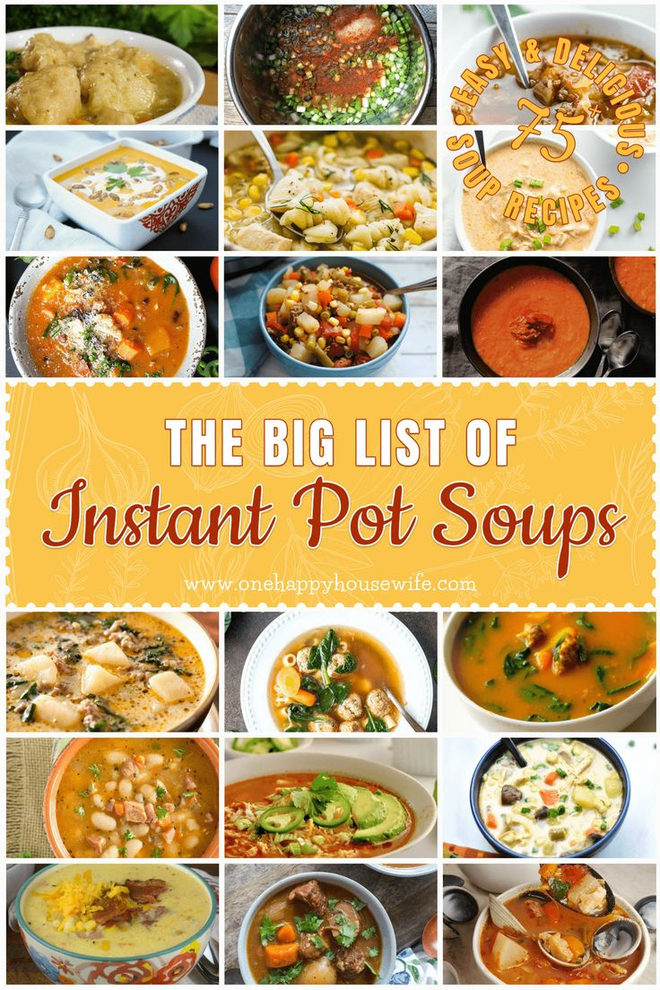 The Big List of Instant Pot Soup Recipes: A complete list of delicious and easy Instant Pot Soups for every taste! This Big List of Instant Pot Soups has a huge variety of soups including chicken, beef, potato, vegetable, and even stews and chowders! via @onehappyhousewife