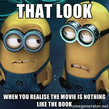 Everyone knows the look. If you don't you obviously didn't read the book which means you don't deserve to be seeing the movie.