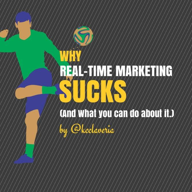 Why real-time marketing sucks (and what you can do about it) | LinkedIn