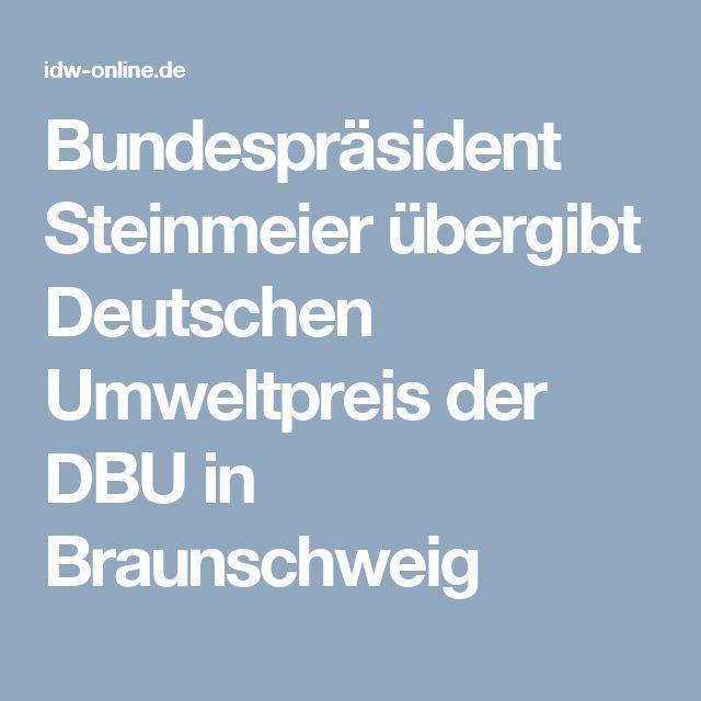 Bundespräsident Steinmeier übergibt Deutschen Umweltpreis der DBU in Braunschweig