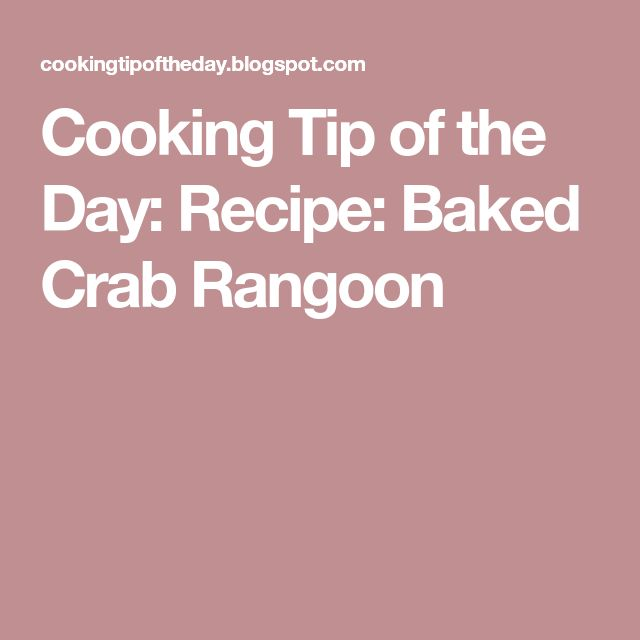 Cooking Tip of the Day: Recipe: Baked Crab Rangoon