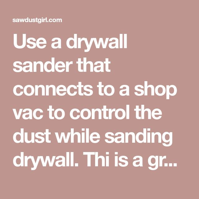 Use a drywall sander that connects to a shop vac to control the dustwhile sanding drywall. Thi is a great sander to use after skim coating.