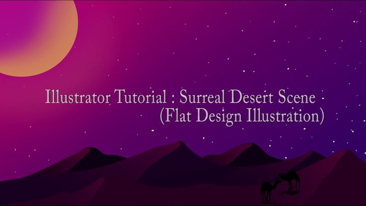 Illustrator Tutorial | Surreal Night Desert Scene (flat design)