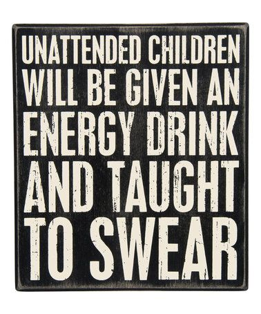 Look what I found on #zulily! 'Unattended Children' Box Sign #zulilyfinds