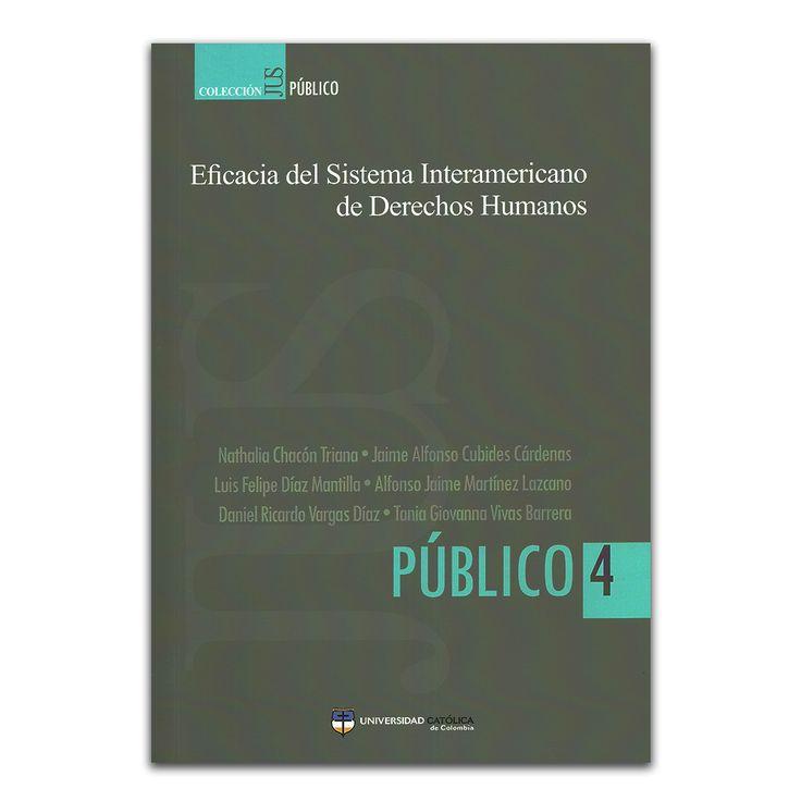 Eficacia del Sistema Interamericano de Derechos Humanos –Varios – Universidad católica de Colombia www.librosyeditores.com Editores y distribuidores.