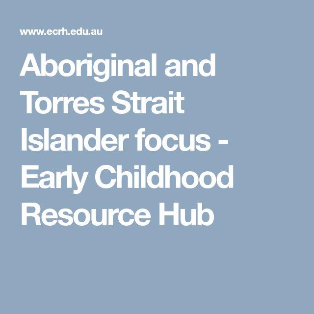 Aboriginal and Torres Strait Islander focus - Early Childhood Resource Hub