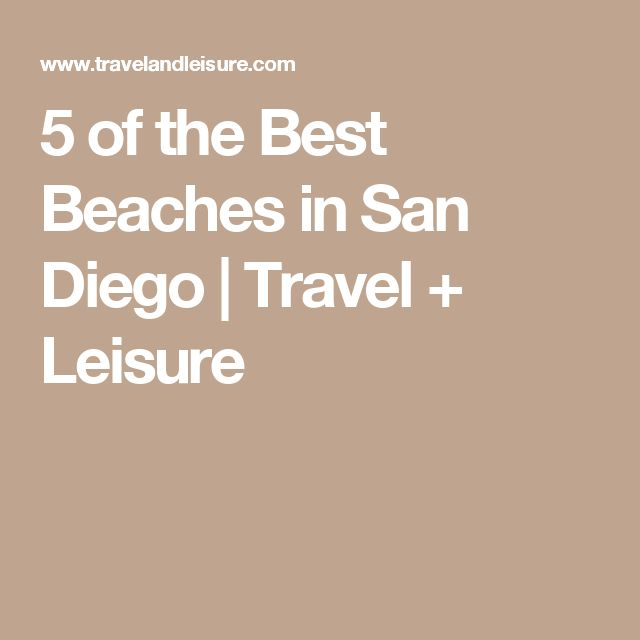 5 of the Best Beaches in San Diego | Travel + Leisure