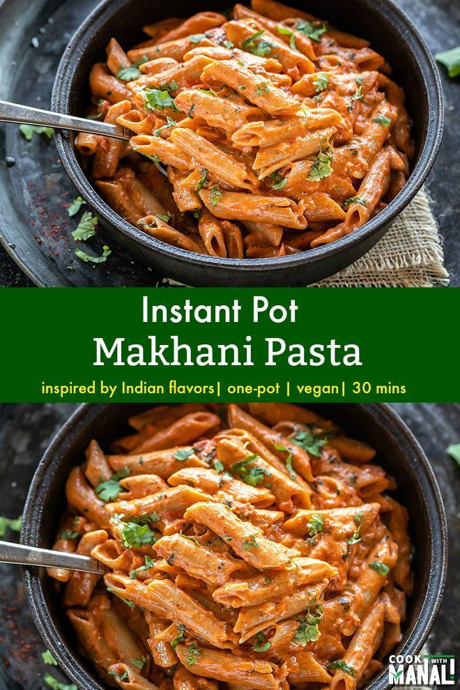 Whole Wheat Pasta Tossed In A Creamy Indian Inspired Sauce This Vegan Makhani Pasta Get Instant Pot Pasta Recipe Pasta Recipes Indian Vegetarian Pasta Recipes