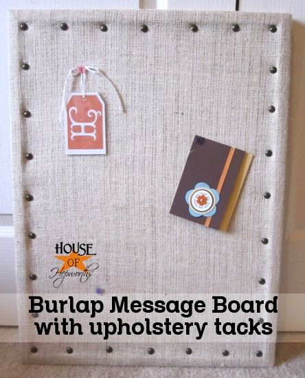 Make your own burlap message board (Ballard knockoff) using a cork board, burlap, and upholstery tacks.  Full tutorial over at House of Hepworths.