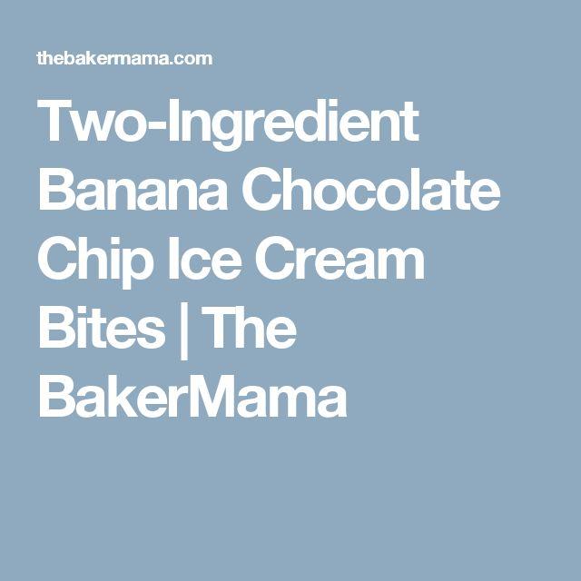Two-Ingredient Banana Chocolate Chip Ice Cream Bites | The BakerMama