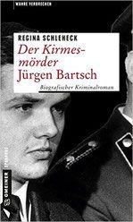 Rezension: Der Kirmesmörder - Jürgen Bartsch - Regina Schleheck - Thriller…