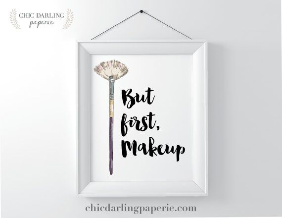 8X10 PRINT Makeup Artist Quote But First by ChicDarlingPaperie