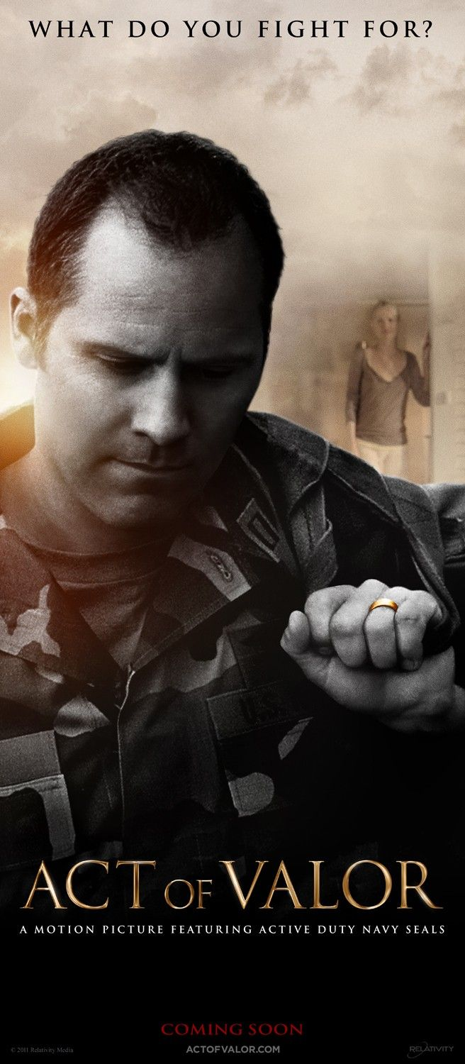 Act of Valor Such an eye-opening, heart-renching movie