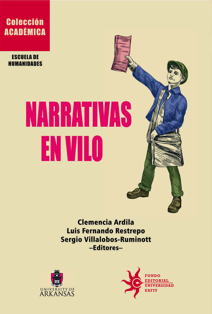 Narrativas en Vilo. #Colecciónacadémica #Narrativas #Aproximacióncríticaehistórica #Prácticasnarrativas #Literatura #Historia #Periodismo #Arte.