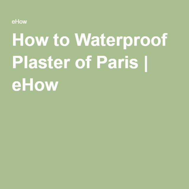 How to Waterproof Plaster of Paris | eHow