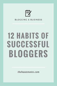 habits of successful bloggers, successful bloggers, how to be a successful blogger