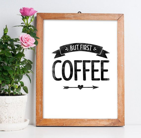 "Free Printable Coffee Quotes: Printable Art ""But First Coffee"" Poster Coffee Printable"