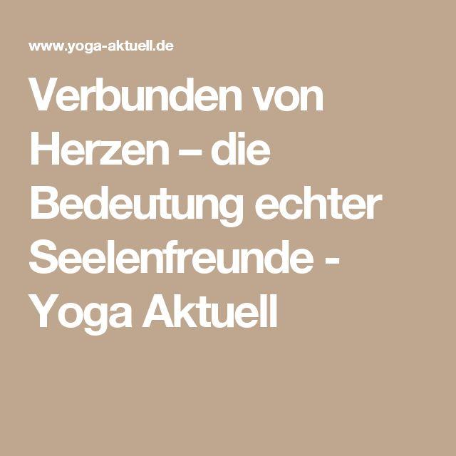 Verbunden von Herzen – die Bedeutung echter Seelenfreunde - Yoga Aktuell