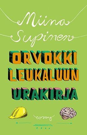 Miina Supinen; Orvokki Leukaluun urakirja