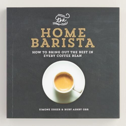 One of my favorite discoveries at WorldMarket.com: 'The Home Barista' Book