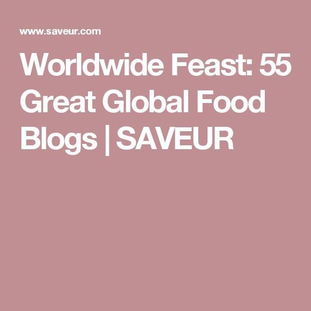 Worldwide Feast: 55 Great Global Food Blogs | SAVEUR