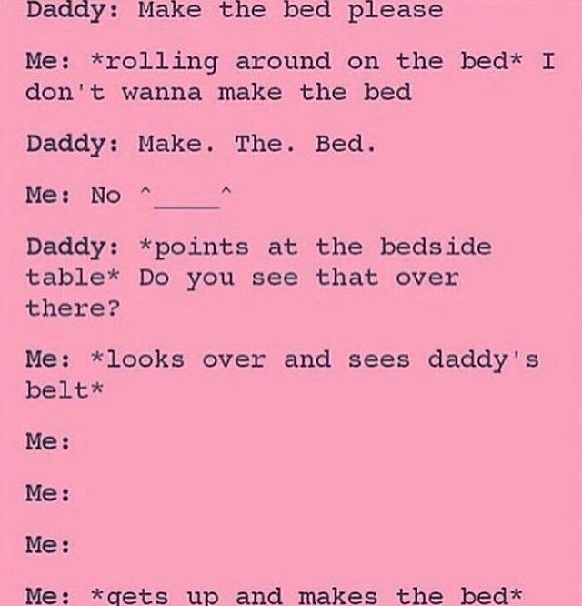 I still wouldn't make the bed. I enjoy  my punishments.
