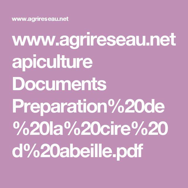 www.agrireseau.net apiculture Documents Preparation%20de%20la%20cire%20d%20abeille.pdf