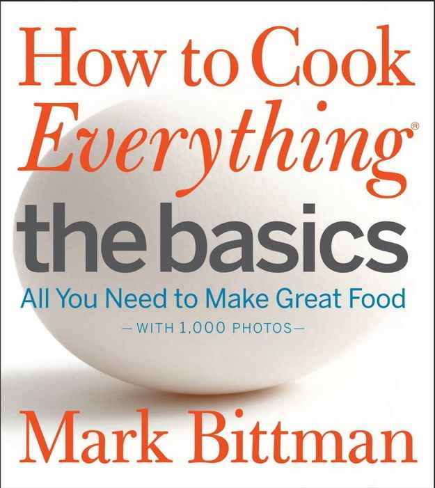 How to Cook Everything , by Mark Bittman | 65 Books You Need To Read In Your 20s
