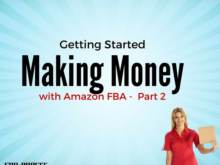 Getting Started Making Money With Amazon - Part 2