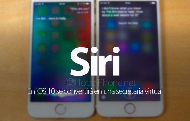 Sabías que Siri, en iOS 10, se convertirá en una secretaria virtual